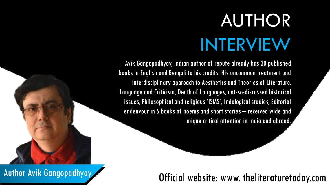 An Interview With | Avik Gangopadhyay | The literature today