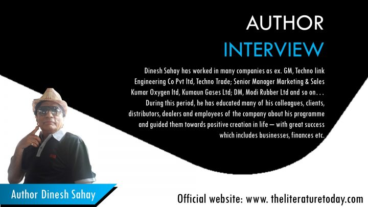 An Interview with Author Dinesh Sahay at The literature Today