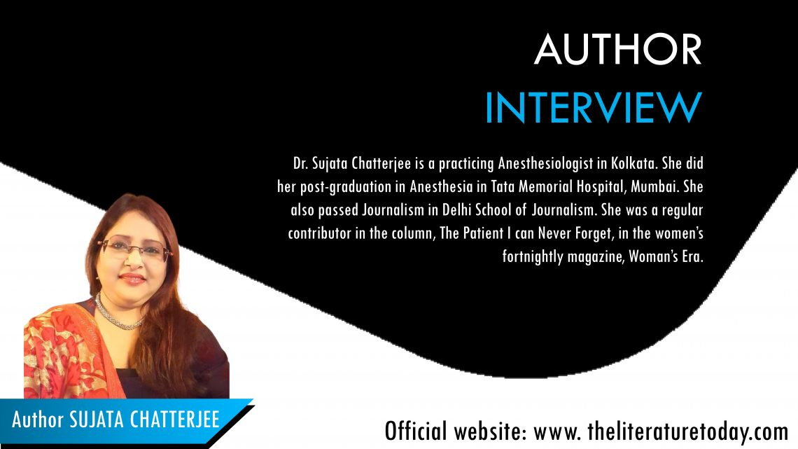 An Interview With    Sujata Chatterjee   The literature today