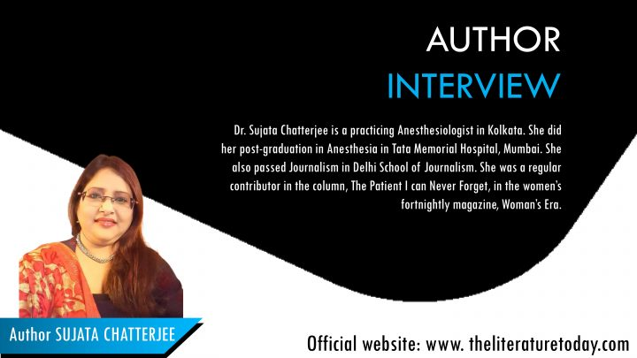 An Interview With  | Sujata Chatterjee | The literature today