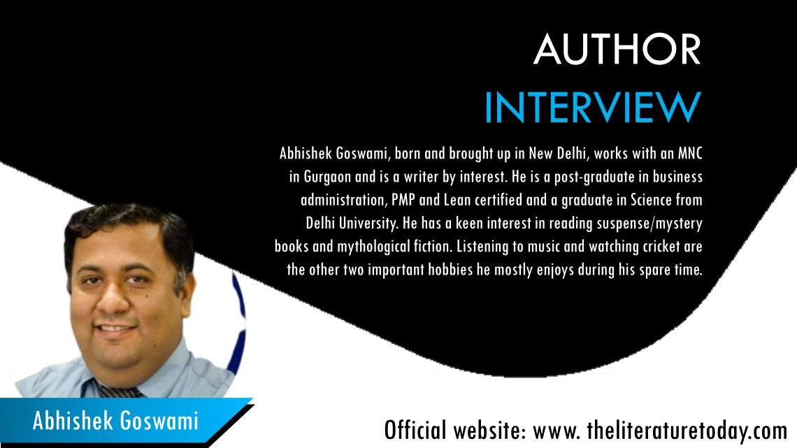 Interview With Author Abhishek Goswami   The Literature Today