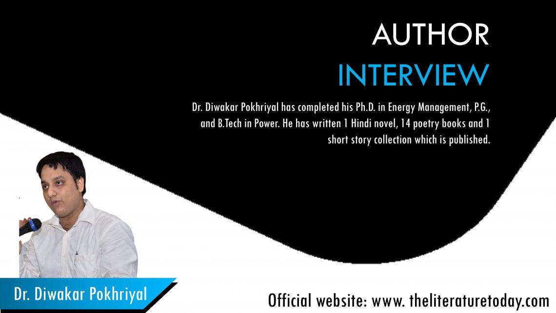 Interview With Diwakar Pokhriyal | Theliteraturetoday