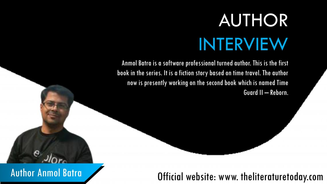 Interview with Anmol Batra at The Literature Today