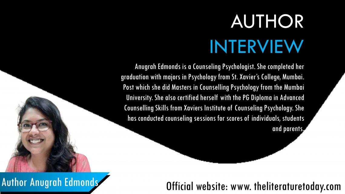 Author Interview|Anugrah Edmonds |The Literature Today