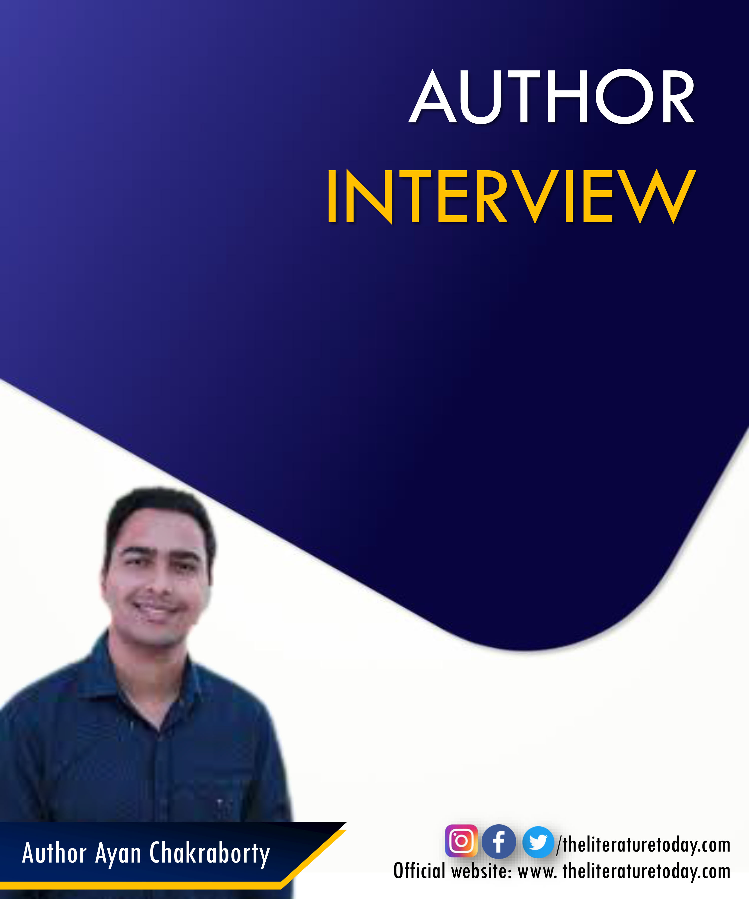 Author Interview With Ayan Chakraborty | The Literature Today