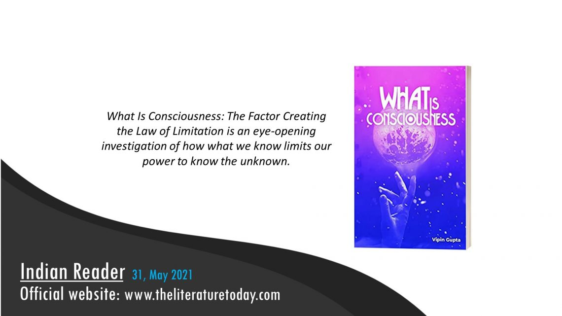 Book Review – What is Consciousness by Dr. Vipin Gupta – The Literature Today