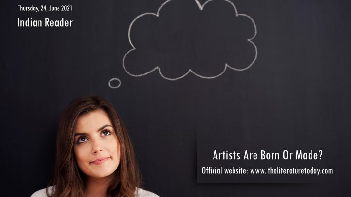Artists Are Born Or Made?
