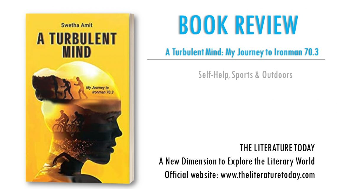 Book Review, A Turbulent Mind: My Journey to Ironman by Swetha Amit