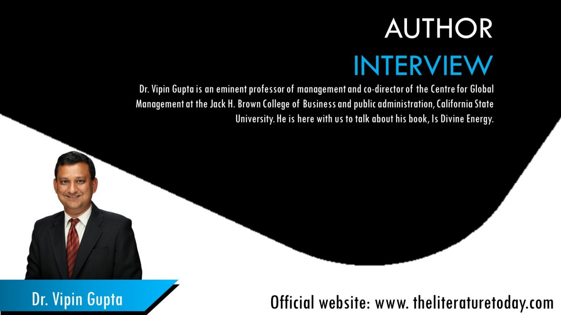 An Interview with Dr. Vipin Gupta
