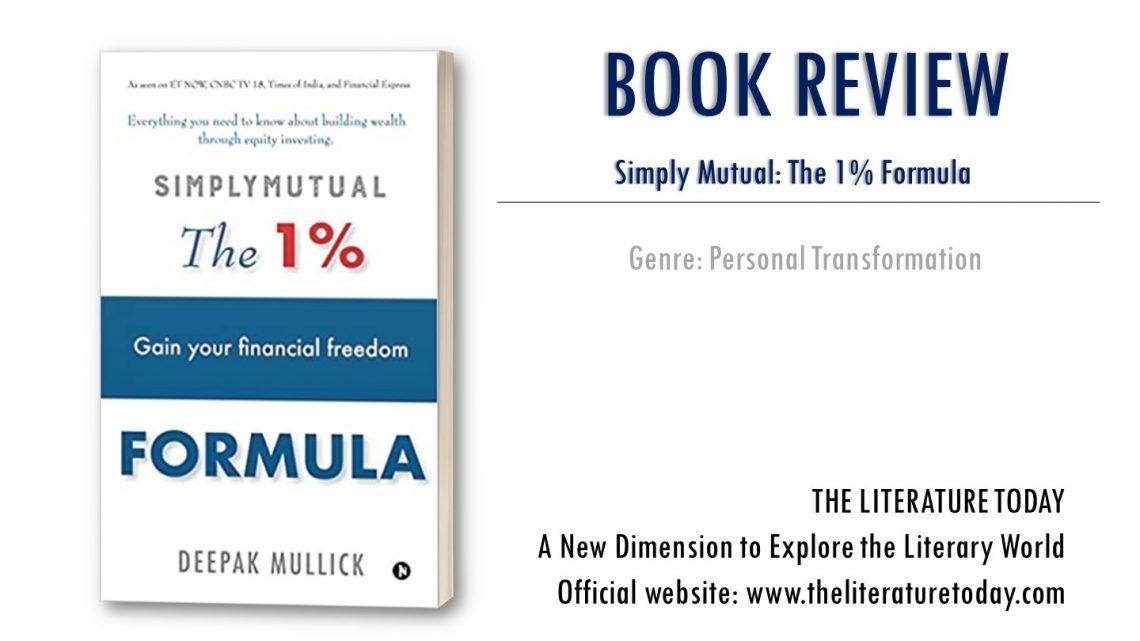 Simply Mutual: The 1% Formula written by Deepak Mullick