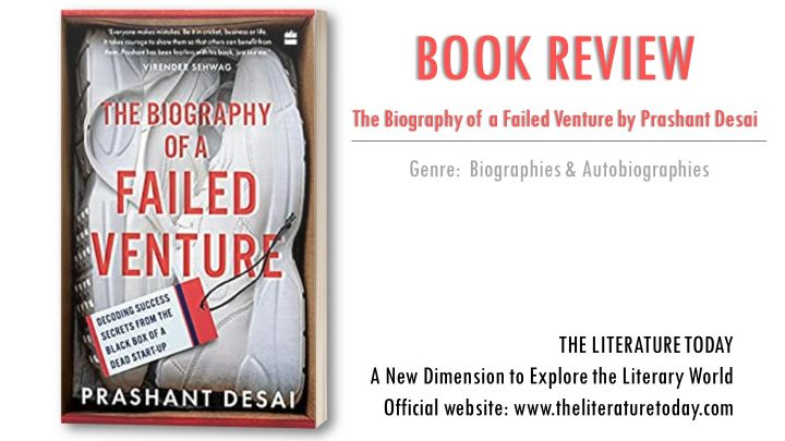 The Biography of a Failed Venture: Decoding Success Secrets from the Blackbox of a Dead Start-Up By Prashant Desai